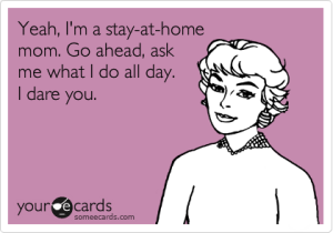 Ecard-Ask-a-SAHM-what-she-does-I-dare-you