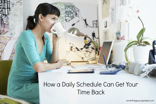How a Daily Schedule Can Get Your Time Back